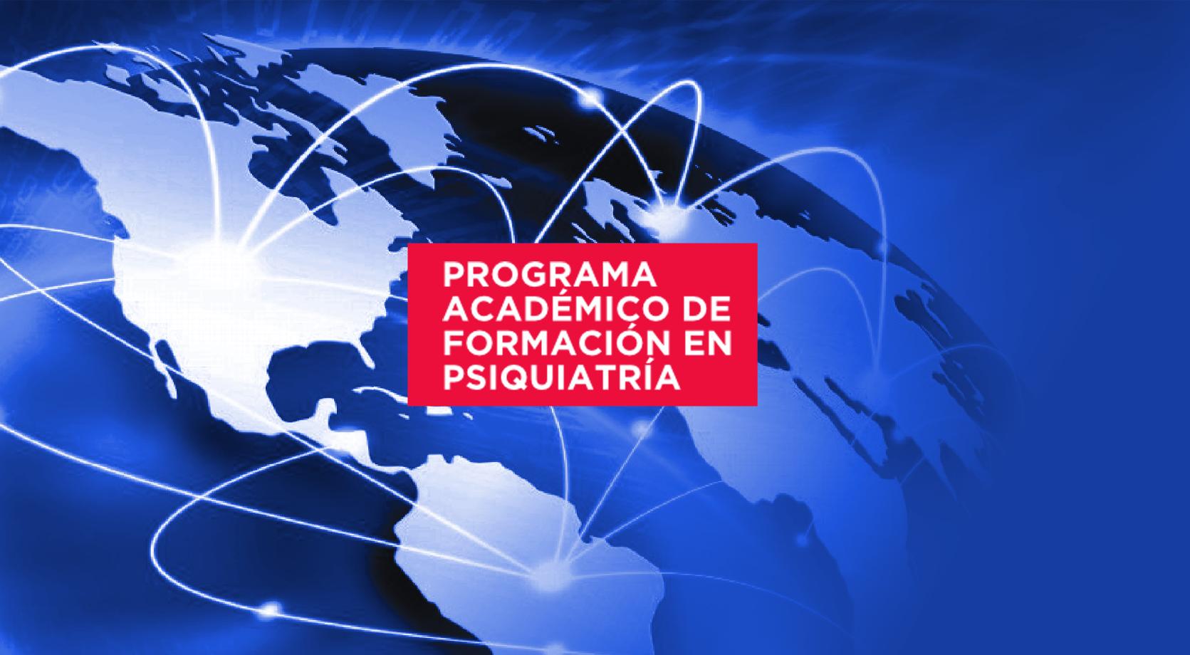Programa Academico de Formación en Psiquiatría